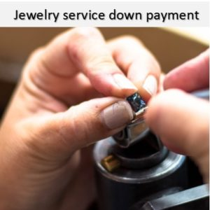 Jewelry service down payment on custom handmade jewelry